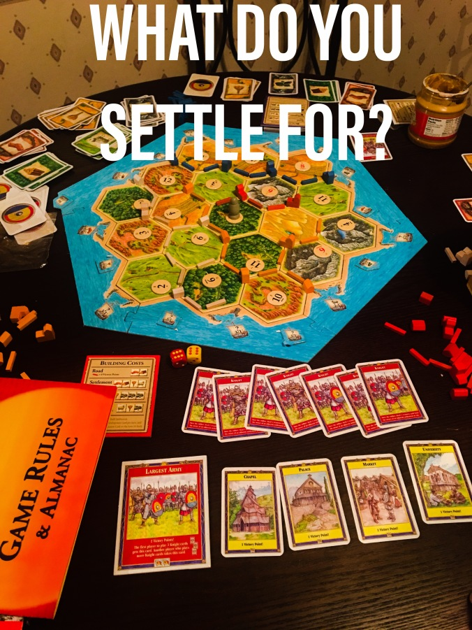Playing Settlers of Catan with my husband and roomates.