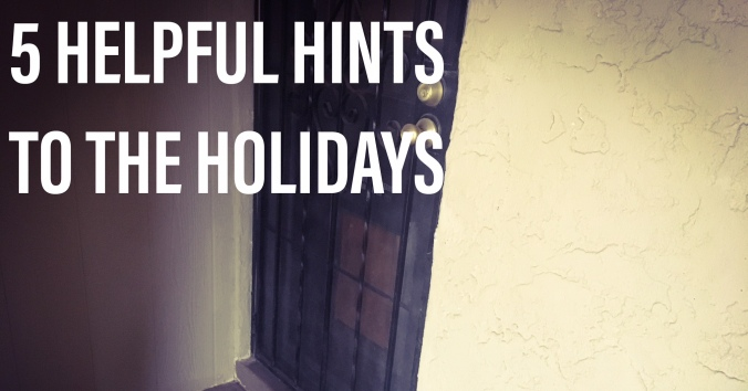 5 Helpful Hints to the Holidays